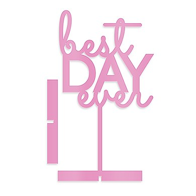 Best Day Ever Acrylic Sign   Dark Pink