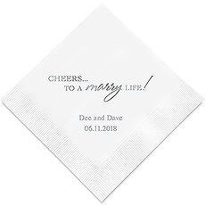 """Cheers to a marry Life"" Printed Napkins"